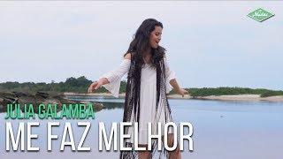 Baixar Júlia Galamba - Me Faz Melhor (Videoclipe Oficial)