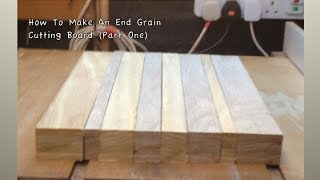 How To Make An End Grain Cutting Board #1