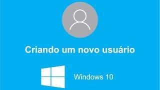 Como criar um novo usuário - windows 10