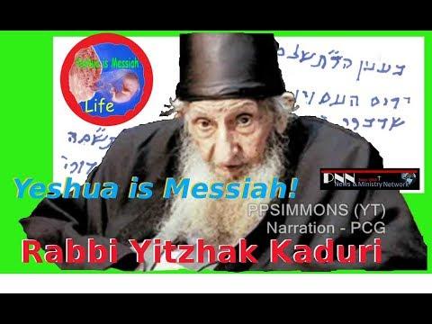 Rabbi Yitzhak Kaduri Reveals Yeshua is Messiah!