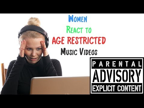 Women React To AGE RESTRICTED Music Videos