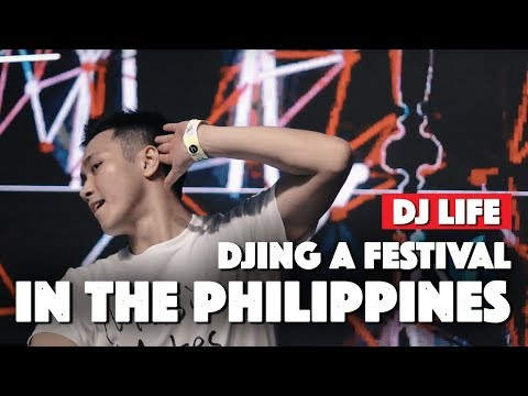 What It's Like DJing a Festival in the Philippines | DJ Life