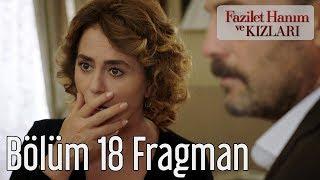 Fazilet Hanım ve Kızları 18. Bölüm Fragman