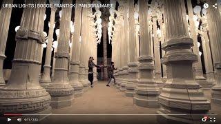 URBAN LIGHTS | BOOGIE FRANTICK | PANDORA MARIE