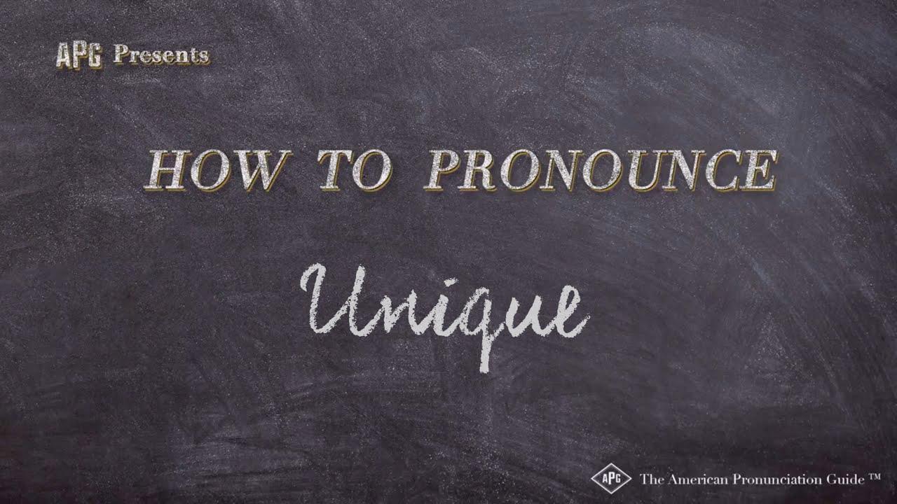 How to Pronounce Unique  Unique Pronunciation