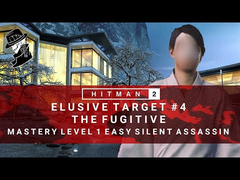 HITMAN 2 | Elusive Target #4 | The Fugitive | Easy Silent Assassin | Walkthrough
