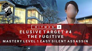 HITMAN 2   Elusive Target #4   The Fugitive   Easy Silent Assassin   Walkthrough