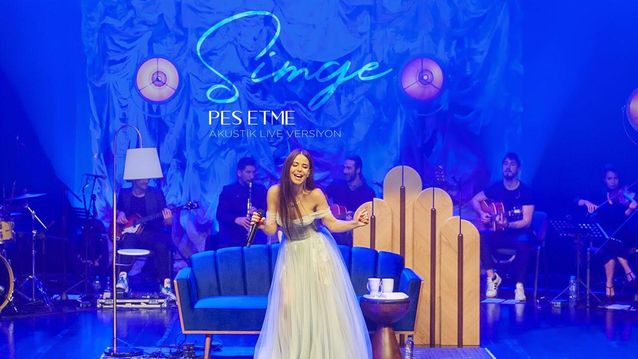 Simge-Pes Etme (Akustik Live Versiyon)
