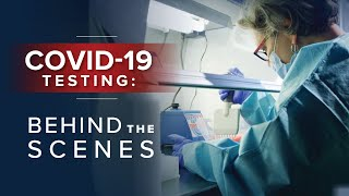 COVID-19 Testing: Behind the Scenes at Penn Medicine's Labs