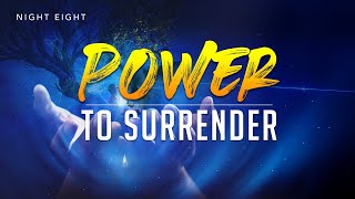 FINALE - Ye Shall Receive Power  I  Power to Surrender