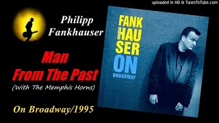 Philipp Fankhauser - Man From The Past [With The Memphis Horns] (Kostas A~171)