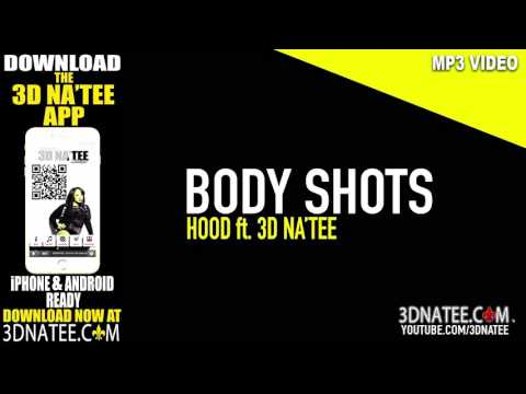 MP3  @HOODKIG  BODY SHOTS ft @3DNATEE