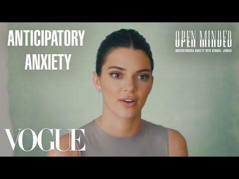 Kendall Jenner Breaks Down How Anxiety Affects Her Plans | Open Minded | Session 4 | Vogue