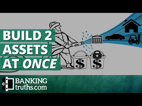 Build Two Assets at Once Using Life Insurance as Your Own Bank