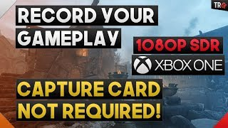 Video How to Record Gameplay on Xbox One WITHOUT a Capture Card! download MP3, 3GP, MP4, WEBM, AVI, FLV September 2018