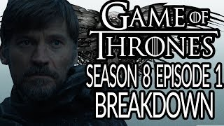 GAME OF THRONES Season 8 Episode 1 Breakdown & Details You Missed!