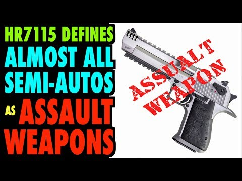 Congress to Define ALMOST ALL Semi-Autos as ASSAULT WEAPONS