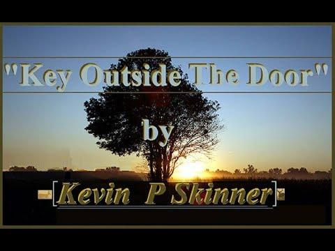 KEY OUTSIDE THE DOOR - Kevin  Skinner