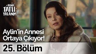 Aylin'in Annesi Ortaya Çıkıyor! | Benim Tatlı Yalanım 25. Bölüm