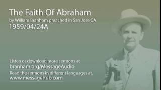 The Faith Of Abraham (William Branham 59/04/24A)