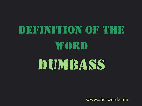 "Definition Of The Word ""Dumbass"""