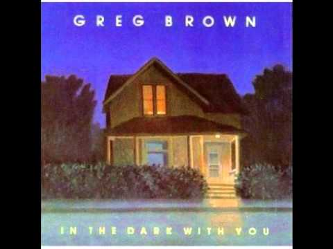 Greg Brown -Who Woulda Thunk It