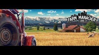 Farm Manager 2018 | Обзор и прохождение игры | Game Play | Let's Play #34