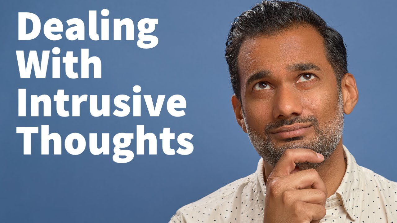 Download How to deal with intrusive thoughts and anxiety