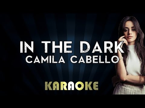 Camila Cabello - In The Dark | Official Karaoke Instrumental Lyrics Cover Sing Along