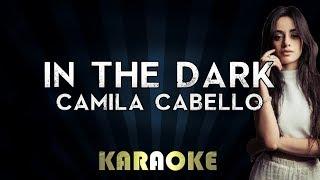 Camila Cabello - In The Dark | Official Karaoke Instrumental Lyrics Cover Sing Along