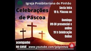 CELEBRAÇÃO DE PASCOA - IPB PINHÃO