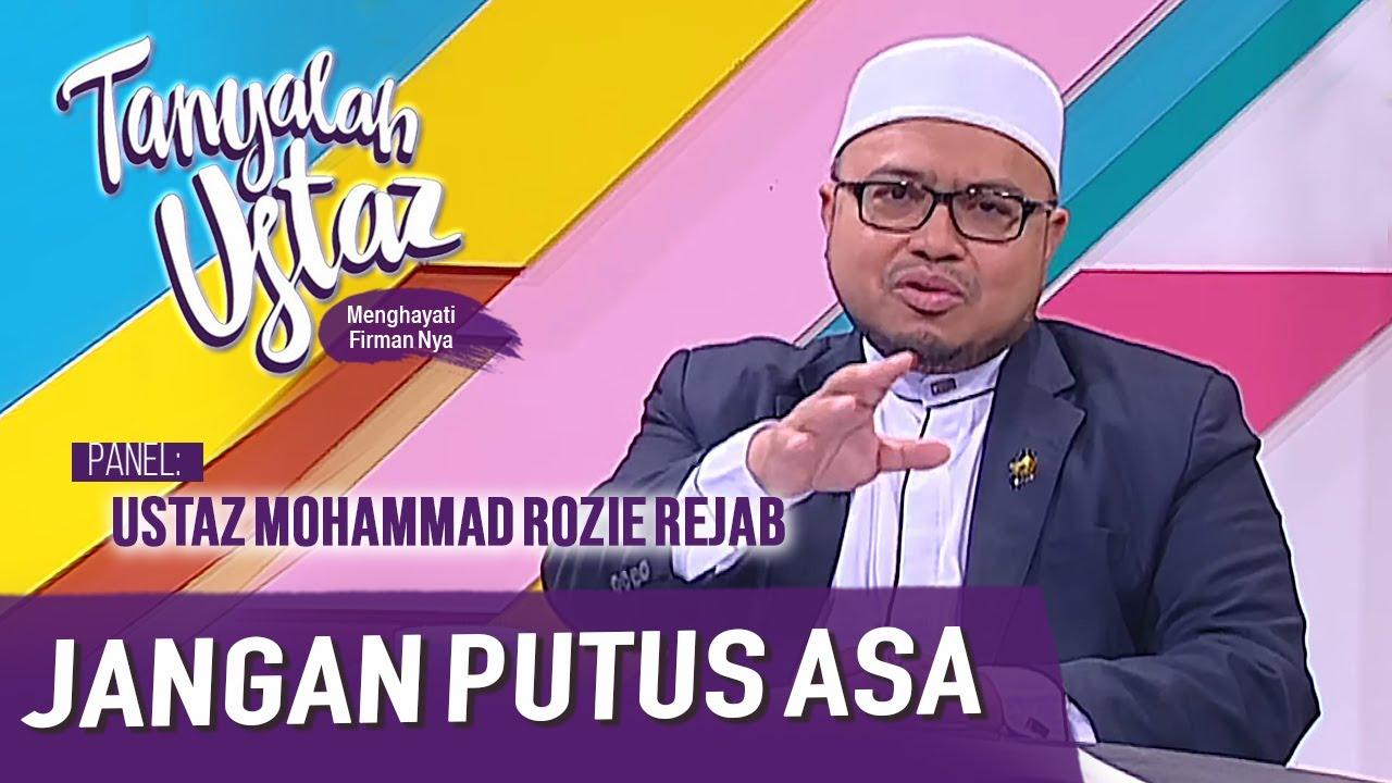Download Tanyalah Ustaz (2020) | Pengajian Hadis: Jangan Berputus Asa (Tue, Oct 20)
