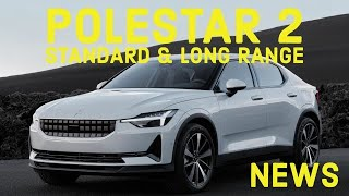 Polestar 2 - NEW standard and long range model!