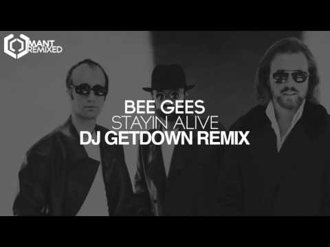 Bee Gees - Stayin' Alive (DJ GETDOWN Remix)