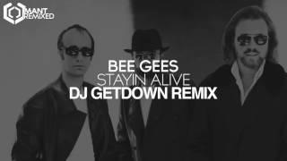 Bee Gees Stayin' Alive Dj Getdown Remix