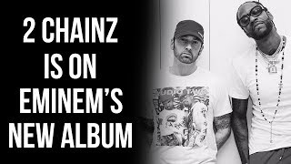 2 Chainz Says He's On Eminem's New Album