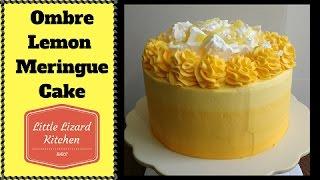 Ombre Lemon Meringue Cake . . . .How to