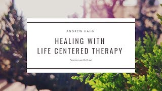 Healing with Life Centered Therapy