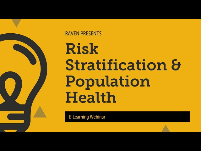 Raven E-Learning Webinar: Risk Stratification & Population Health