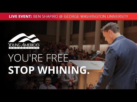 You're free, stop whining | Ben Shapiro LIVE at George Washington University