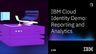 IBM Cloud Identity Demo: Reporting and Analytics