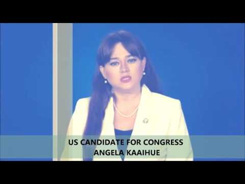 HAWAII GENERAL ELECTION 2016, ANGELA KAAIHUE, CANDIDATE FOR US CONGRESS