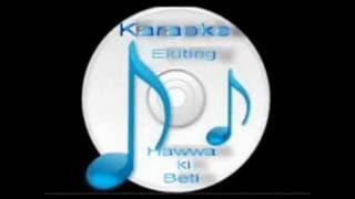 Ek din ap yoon ( Yes Boss ) Free karaoke with lyrics by Hawwa -