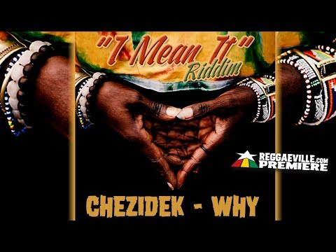 Chezidek - Why [I Mean It Riddim | Official Audio 2017]