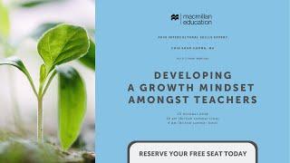 Developing a growth mindset amongst teachers [Advancing Learning Webinar]