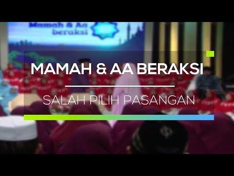 Mamah Dan Aa Beraksi  - Salah Pilih Pasangan
