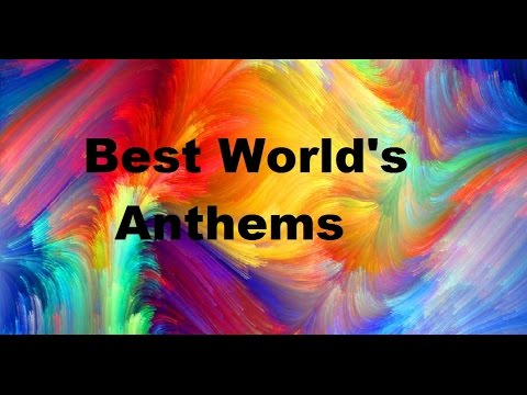 The Best World's National Anthems