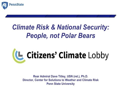 Climate Risk and National Security - Rear Admiral David Titley, USN (ret.), PhD