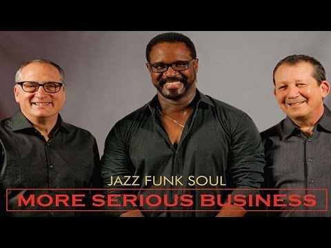 Jazz Funk Soul - More Serious Business   *THE SMOOTHJAZZ LOFT*