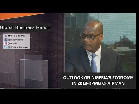 Outlook on Nigeria's economy in 2019 - Chairman, KPMG Africa